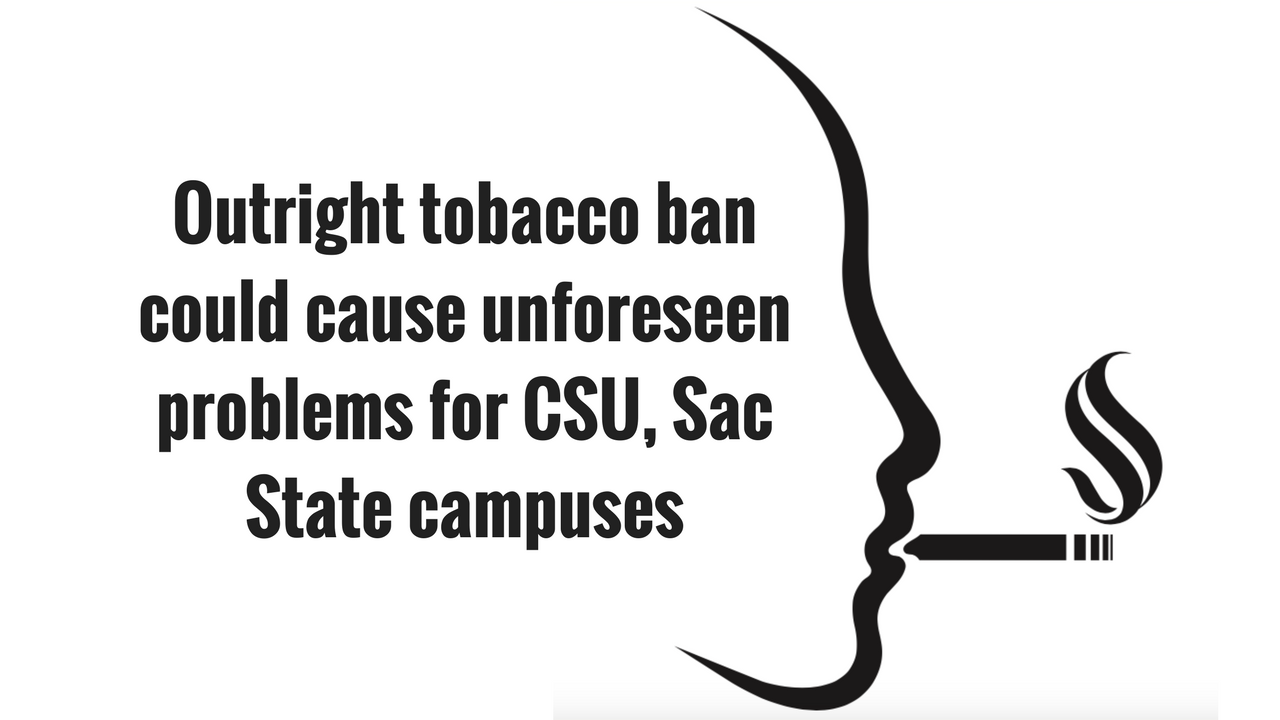 The CSU tobacco ban is well-intentioned, but a one-size-fits-all approach at Sacramento State wouldn't take into consideration potential logistical pitfalls, such as student safety and litter directly outside the campus. (Smoking illustration by David Richards)