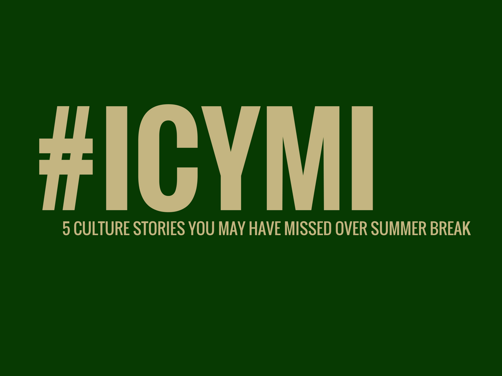 ICYMI%3A+5+culture+stories+you+might+have+missed+over+summer+break
