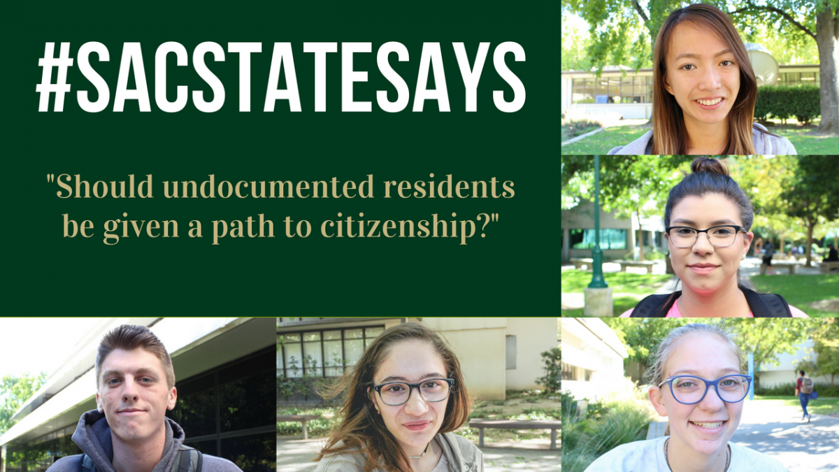 #SacStateSays: Should undocumented residents be given a path to citizenship?
