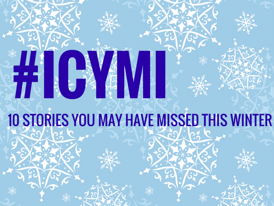 ICYMI: 10 stories you may have missed this winter
