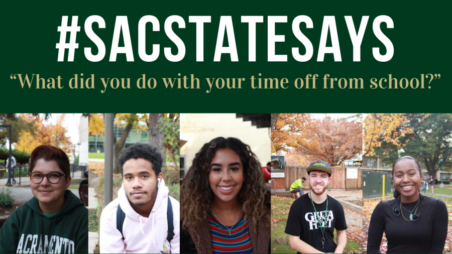 #SacStateSays: What did you do with your time off from school?