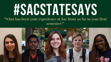 #SacStateSays: 'What has your first semester been like?'