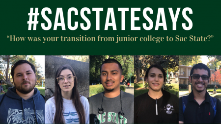 #SacStateSays: 'How was your transition from junior college to Sac State?'