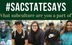 #SacStateSays: 'What subculture are you a part of?'