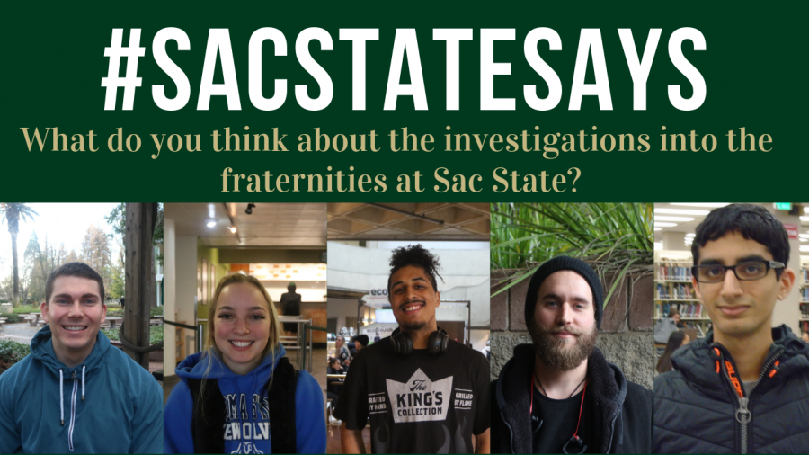 #SacStateSays: 'What do you think about the investigations into Sac State fraternities?'