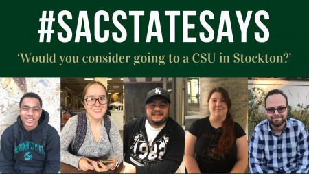 #SacStateSays: 'Would you consider going to a CSU in Stockton?'