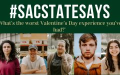 #SacStateSays: 'What's the worst Valentine's Day experience you've had?'