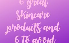 REVIEW: 6 great skincare products and 6 to avoid