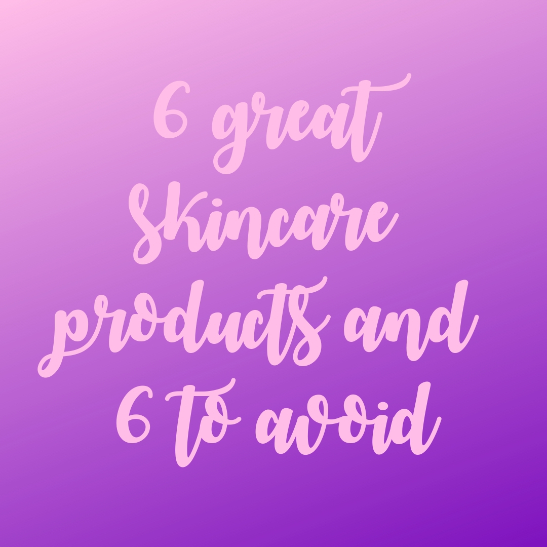 A review of 6 great skincare products and 6 to avoid. After only a few weeks of using the items on the yes list, Shiavon started to have clearer skin.