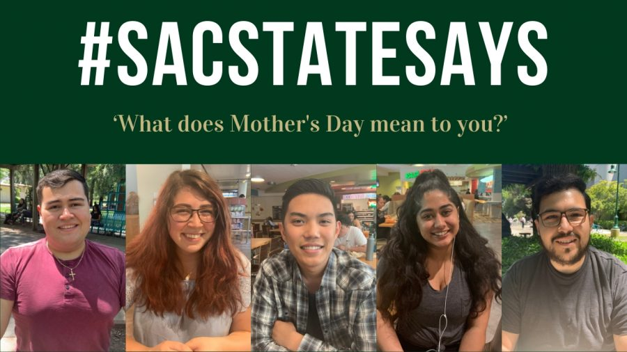 #SacStateSays: 'What does Mother's Day mean to you?'