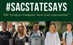 #SacStateSays: 'Did 'Avengers: Endgame' meet your expectations?'