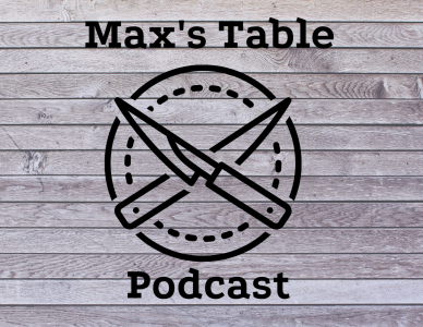 PODCAST: Max's Table #8: A conversation with Sac Bee food writer Benjy Egel