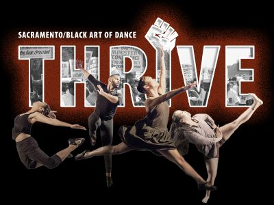"Sacramento/Black Art of Dance's dance production, ""Thrive,"" features several Sac State students and is available online and on-demand from Thursday, March 17 to Saturday, March 20 with a special director"